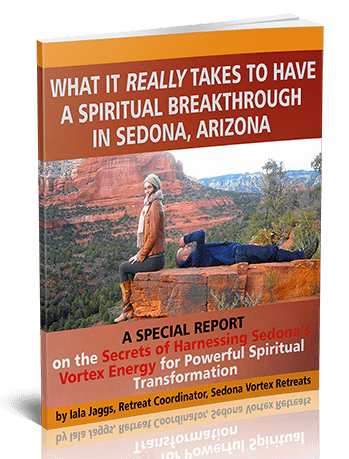 What it really takes to have a spiritual breakthrough in Sedona, Arizona